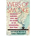 img - for [(Webs of Smoke: Smugglers, Warlords, Spies and the History of the International Drug Trade )] [Author: Kathryn Meyer] [Oct-2002] book / textbook / text book