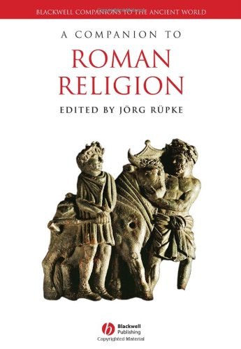 A Companion to Roman Religion (Blackwell Companions to the Ancient World)