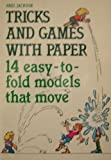 TRICKS AND GAMES WITH PAPER: 14 EASY-TO-FOLD MODELS THAT MOVE (0207150389) by Jackson, Paul
