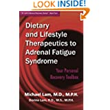 Dietary and Lifestyle Therapeutics to Adrenal Fatigue Syndrome: Your Personal Recovery Toolbox