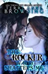 The Rocker Who Shatters Me (The Rocke...