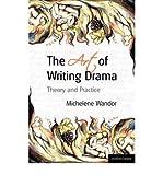 The Art Of Writing Drama (Professional Media Practice) (0413775860) by Wandor, Michelene