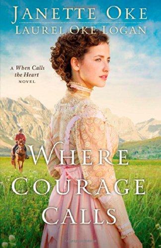 Image of Where Courage Calls: A When Calls the Heart Novel