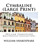Cymbaline (Large Print): (William Shakespeare Masterpiece Collection)