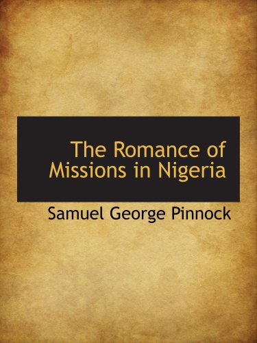 The Romance of Missions in Nigeria