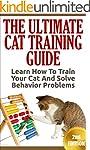 Cat Training: The Ultimate Cat Traini...