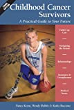 img - for Childhood Cancer Survivors: A Practical Guide to Your Future book / textbook / text book