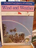 Wind and Weather (Childs First Library of Learning)