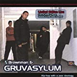 Limited Edition Liveby Brownman & Gruvasylum
