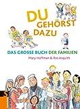 Du gehörst dazu: Das Grosse Buch der Familien