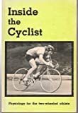 img - for Inside the Cyclist: Physiology for the Two-Wheeled Athlete book / textbook / text book