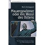 """Mauergewinner oder ein Wessi des Ostens: 30 vergn�gliche Geschichten aus dem Alltag der DDRvon """"Vito von Eichborn"""""""