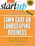 Start Your Own Lawn Care or Landscaping Business (Entrepreneur Magazine's Start-Up) - 1599180898