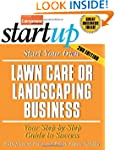 Start Your Own Lawn Care or Landscapi...