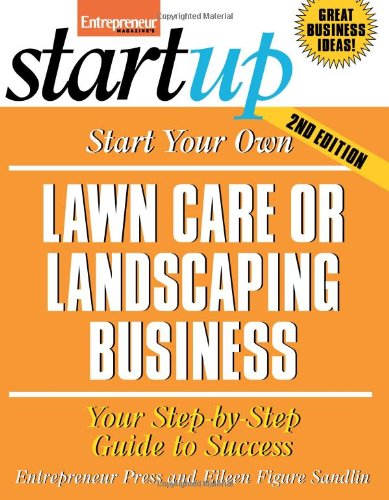 Start Your Own Lawn Care or Landscaping Business (Entrepreneur Magazine's Startup)