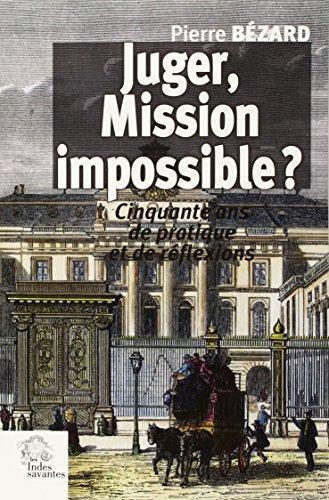 Juger, mission impossible ? : Cinquante ans de pratique et quelques réflexions