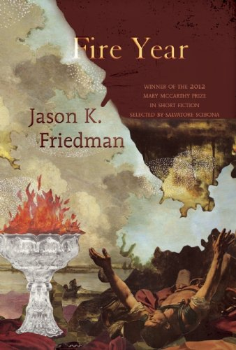 Fire Year (Mary Mccarthy Prize in Short Fiction)