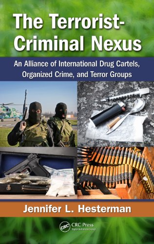Jennifer L. Hesterman - The Terrorist-Criminal Nexus: An Alliance of International Drug Cartels, Organized Crime, and Terror Groups
