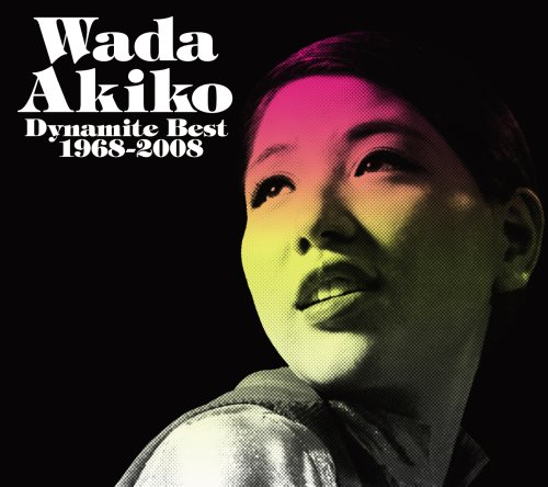 Wada Akiko Dynamite Best 1968~2008
