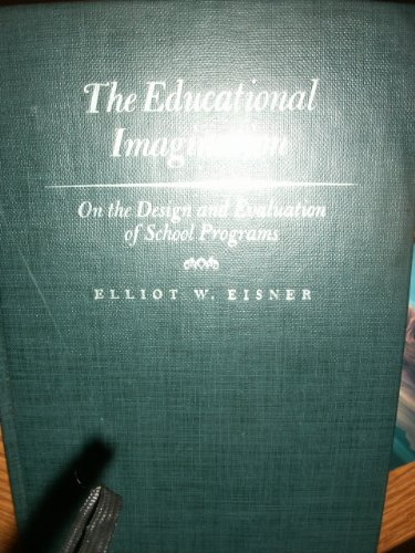 The Educational Imagination, Elliot W. Eisner