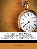 img - for Der Stil In Der Musik: Prinzipien Und Arten Des Musikalischen Stils, Volume 1 (German Edition) book / textbook / text book