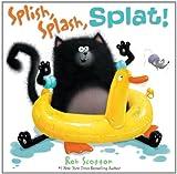 Splish, Splash, Splat! (Splat the Cat) Rob Scotton