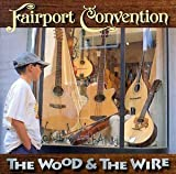 Wood & The Wire by Fairport Convention [Music CD]