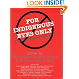 For Indigenous Eyes Only: A Decolonization Handbook (School of American Research Native America)