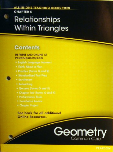 Relationships Within Triangles Chapter 5 (All-In-One Teaching Resources Geometry Common Core)