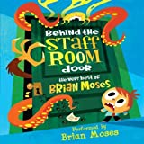 Brian Moses Behind the Staffroom Door: The Very Best of