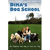 Dima's Dog School: The Foolproof New Way to Train Your Dog ~ Dima Yeremenko