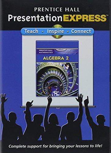 PRENTICE HALL MATH ALGEBRA 2 PRESENTATION EXPRESS CD 2007C (Prentice-Hall Mathematics)