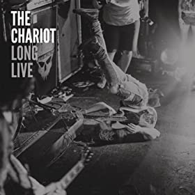 The Chariot: Long Live