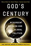 God's Century: Resurgent Religion and Global Politics (College Edition)  (The Norton Series in World Politics)