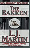The Bakken - A Mike Reardon Novel (The Repairman) (Volume 2)