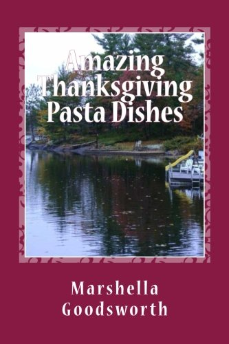 Amazing Thanksgiving Pasta Dishes by Marshella Goodsworth