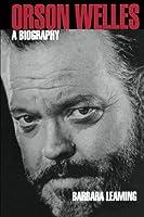Orson Welles: A Biography