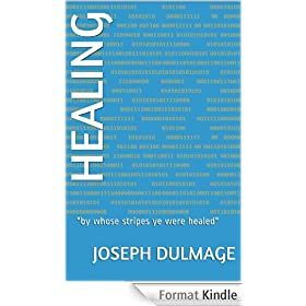 """Healing: """"by whose stripes ye were healed"""" (English Edition)"""