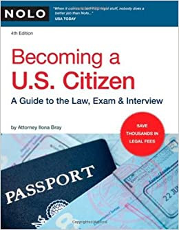 Becoming a U.S. Citizen: A Guide to the Law, Exam & Interview: Ilona