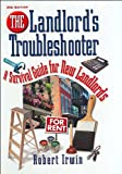 The Landlords Troubleshooter: A Survival Guide for New Landlords