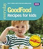 Good Food: 101 Recipes for Kids: Tried-And-Tested Recipes