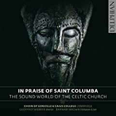 In Praise Of St. Columba: The Sound World of the Celtic Church