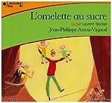 Omelette au sucre (L') | Arrou-Vignod, Jean-Philippe (1958-....)