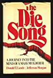 img - for The Die Song: A Journey into the Mind of a Mass Murderer book / textbook / text book