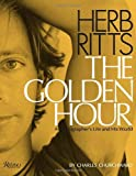 img - for Herb Ritts: The Golden Hour: A Photographer's Life and His World book / textbook / text book