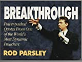 Breakthrough: Power-packed quotes from one of the world's most dynamic preachers (1577780159) by Parsley, Rod
