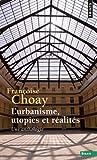 echange, troc Françoise Choay - L'urbanisme, utopies et réalités : Une anthologie