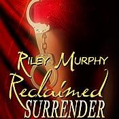 Reclaimed Surrender | Riley Murphy