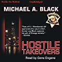 Hostile Takeovers Audiobook by Michael A. Black Narrated by Gene Engene