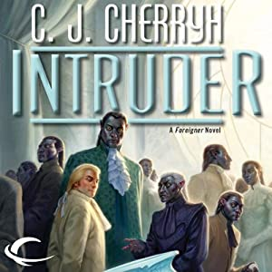 Intruder: Foreigner Sequence 5, Book 1 | [C. J. Cherryh]